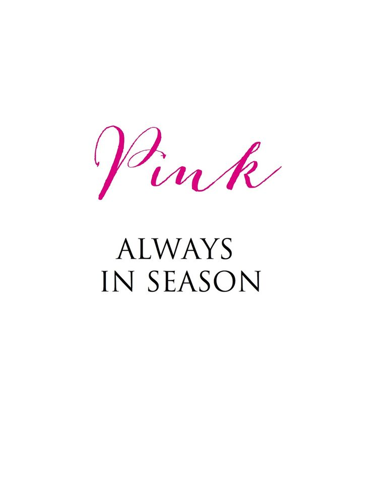 pink is always in season.