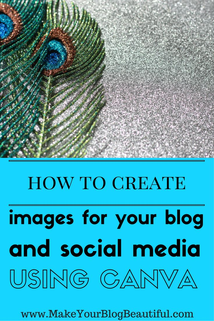 How to use Canva (a free online tool) to create beautiful blog post images, Pinterest Pins, Facebook posts, and more!