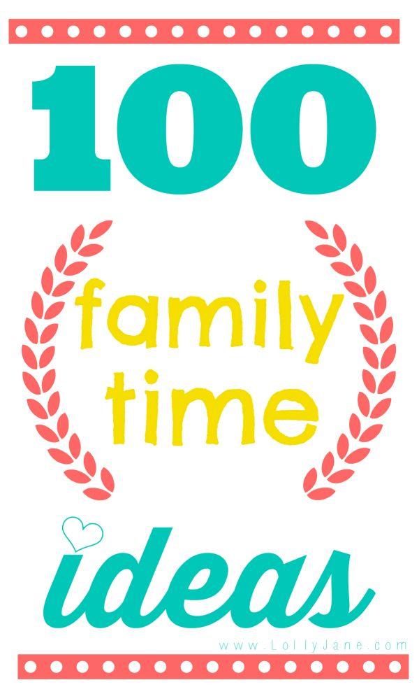 100 Family Time Ideas