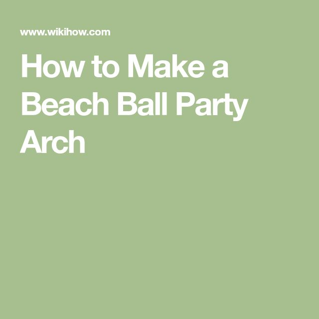 How to Make a Beach Ball Party Arch