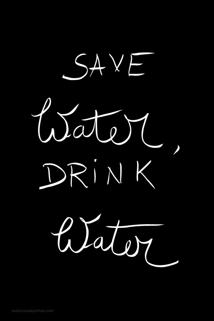 Save water drink water calligraphy mantra by Conscious by Chloé