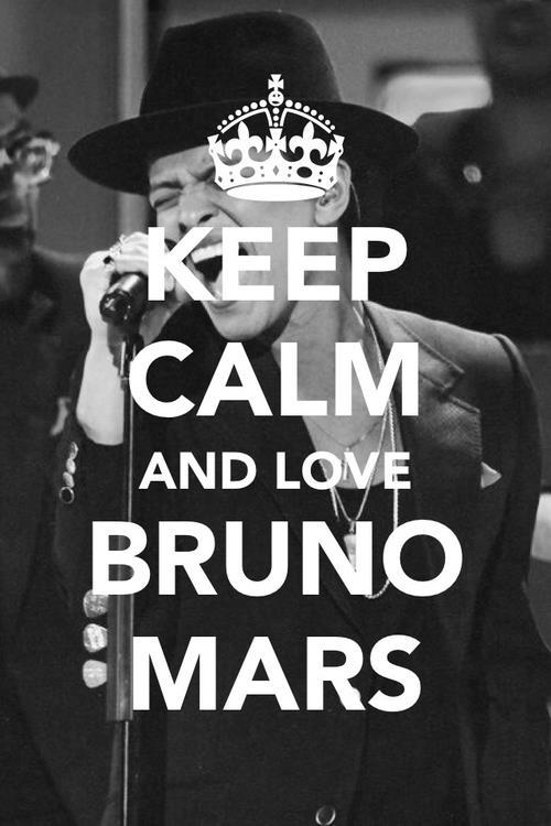 Keep Calm  & <3 Bruno Mars!