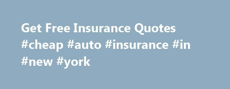 Get Free Insurance Quotes #cheap #auto #insurance #in #new #york http://botswana.remmont.com/get-free-insurance-quotes-cheap-auto-insurance-in-new-york/  # Get Free Insurance Quotes Study: Poor Credit Spikes Home Insurance Premiums as Much as 200% – 50. Survey: Majority of Americans Mistakenly Believe That a Standard Home. Get My Best Advice Laura Adams is an award-winning personal finance expert, consumer advocate and author of Money Girl s Smart Moves to Grow Rich. As insuranceQuotes…