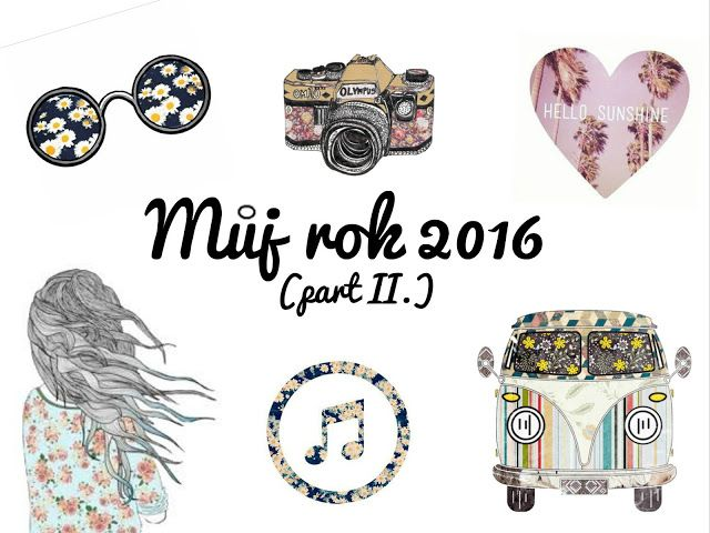 My 2016 - part 2 If you don't speak czech, please use the translator on the right side. Thank you♥