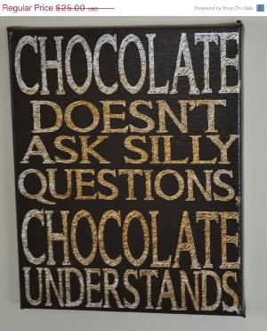 Chocolate Understands: Best Friends, Families Wall Art, Quotes, Chocolates Recipes, Canvas Art, Funny, Truths, Art Wall, Chocolates Understands