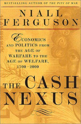 The Cash Nexus: Economics And Politics From The Age Of Warfare Through The Age Of Welfare, 1700-2000:   DIVDoes money make the world go round, as Cabaret's Master of Ceremonies sang to us? In The Cash Nexus, acclaimed historian Niall Ferguson offers a radical and surprising answer-No.Conventional wisdom has long claimed that economic change is the prime mover of political change, whether in the age of industry or the Internet. In our own time Paul Kennedy has claimed that economics pro...