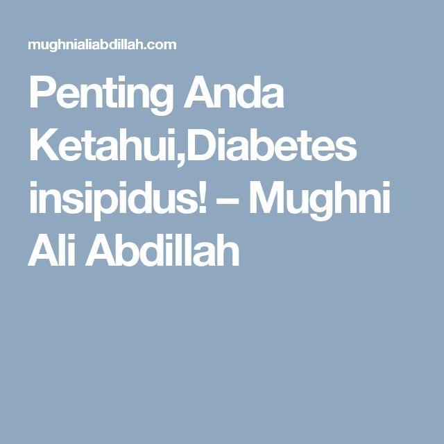 Penting Anda Ketahui,Diabetes insipidus! – Mughni Ali Abdillah