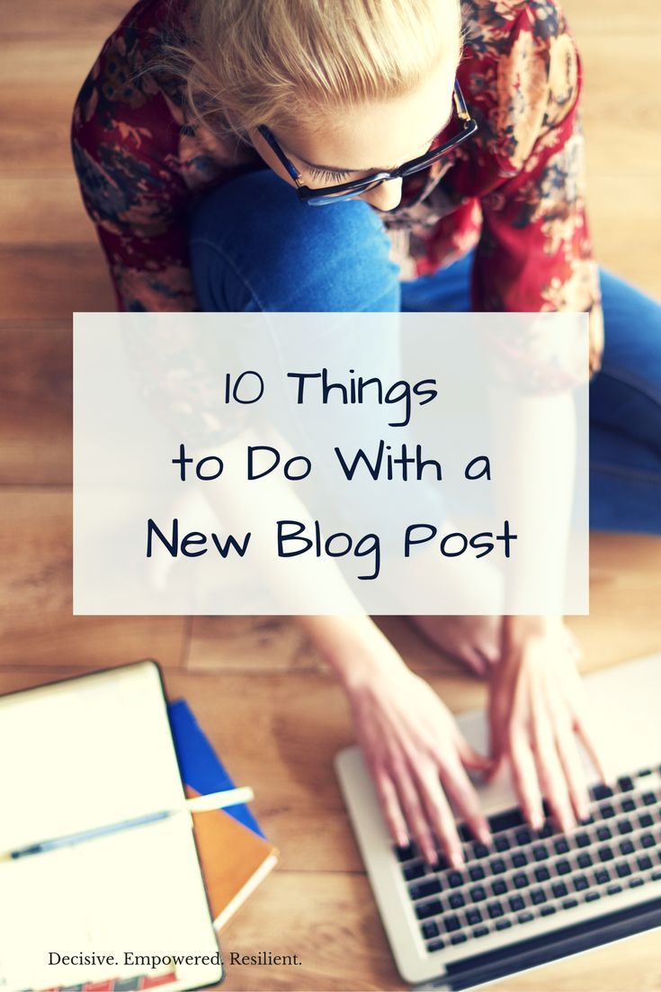 If you are new to blogging or maybe just added blogging to your business adventures, this list of 10 Things to Do With Your New Blog Post will help you maximize your efforts and expand your opportunities.