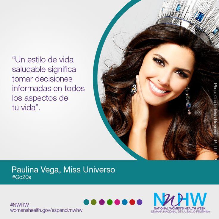 """""""Un estilo de vida saludable significa tomar decisiones informadas en todos los aspectos de tu vida"""".   -Paulina Vega, Miss Universo #Go20s #NWHW"""