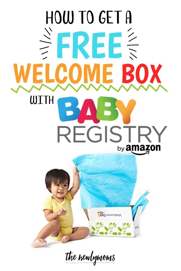 How To Get A Free Welcome Box With Amazon Baby Registry Free Baby Stuff Amazon Baby Amazon Baby Registry