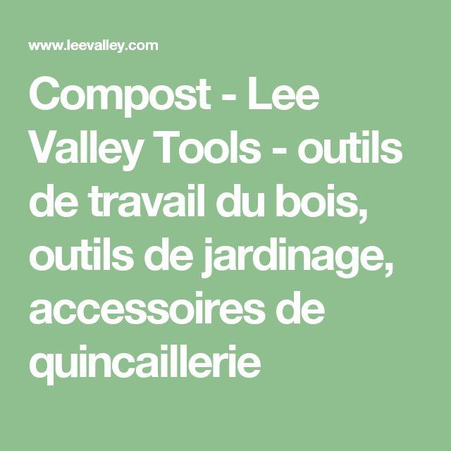 Compost - Lee Valley Tools - outils de travail du bois, outils de jardinage, accessoires de quincaillerie