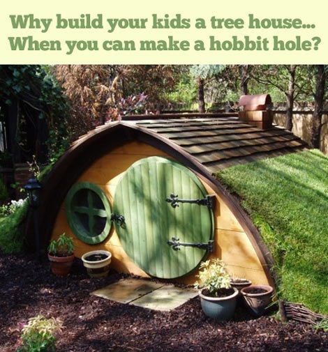 """""""Why build your kids a tree house...When you can make a hobbit hole?"""" This is awesome!  Yes!"""