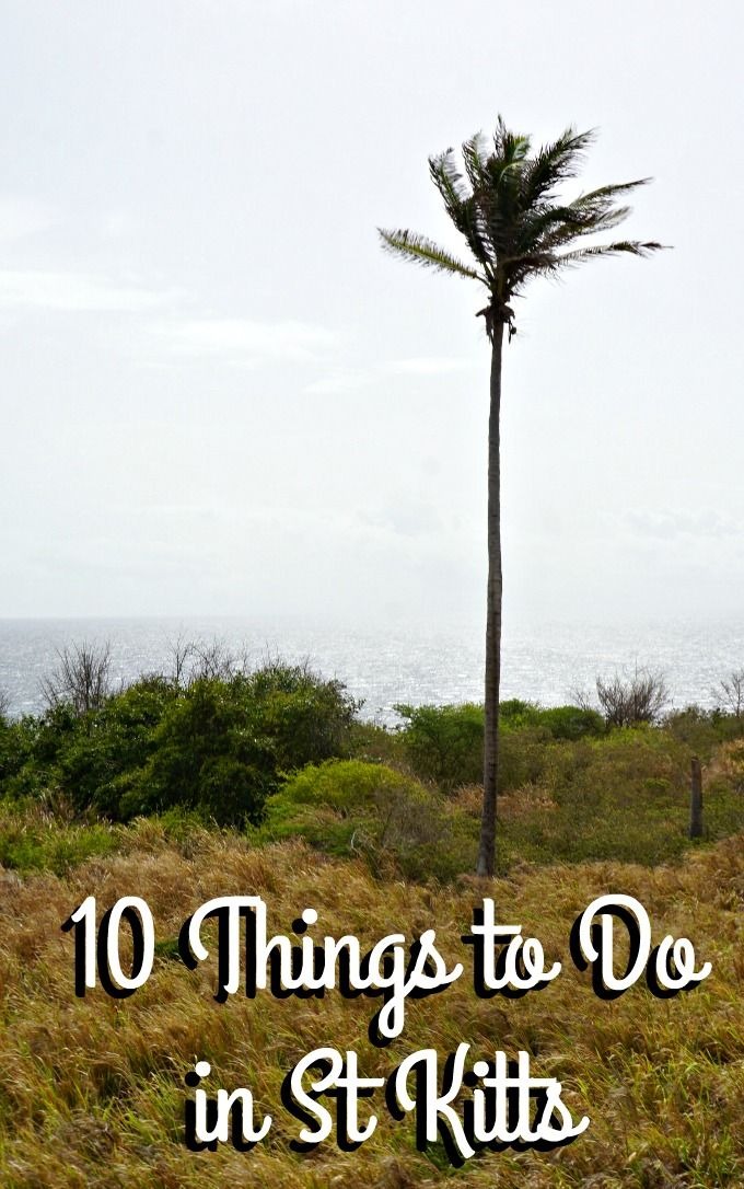 10 Things to Do in St Kitts