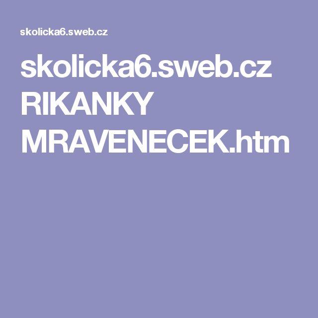skolicka6.sweb.cz RIKANKY MRAVENECEK.htm