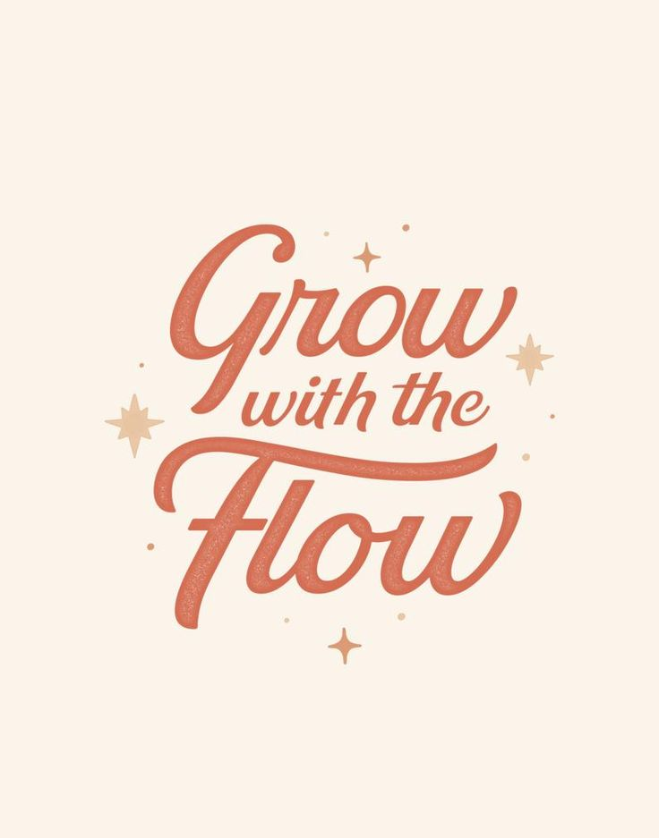 Aesthetic Quotes Discover Typography Print Grow with the Flow Liking Someone Quotes, Life Quotes Love, Quotes To Live By, Change Quotes, Flow Quotes, Passion Quotes, Sassy Quotes, Quote Life, Lettering