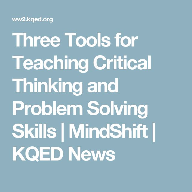 teaching critical thinking skills strategies Want to help your kids build a foundation for critical thinking read our tips for helping children become better problem solvers.