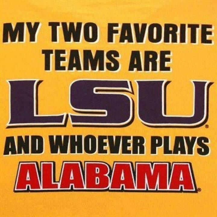 LSU! Sorry my Alabama friends ...too funny