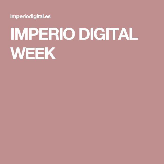 IMPERIO DIGITAL WEEK