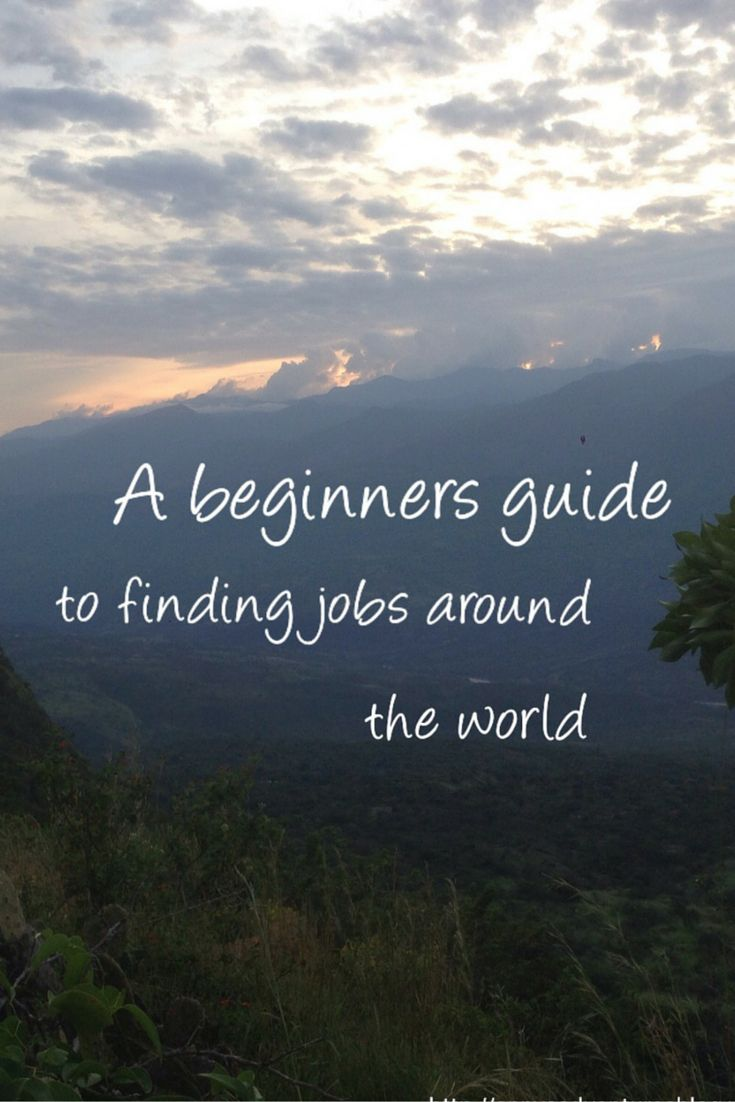 A beginners guide to finding jobs around the world including; cruise ship, tefl, season jobs, resort jobs and other jobs. With useful links and tips