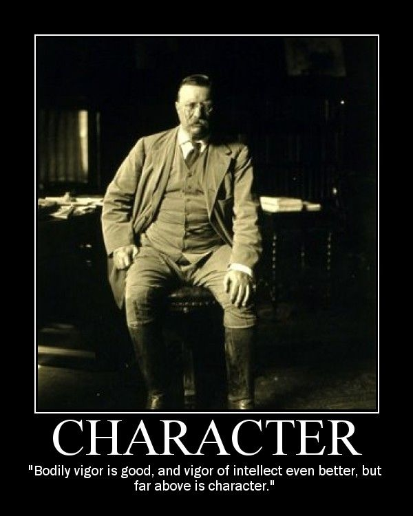 Teddy Roosevelt . . . need I say more?