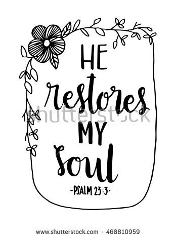 He Restores My Soul On White Background Hand Drawn
