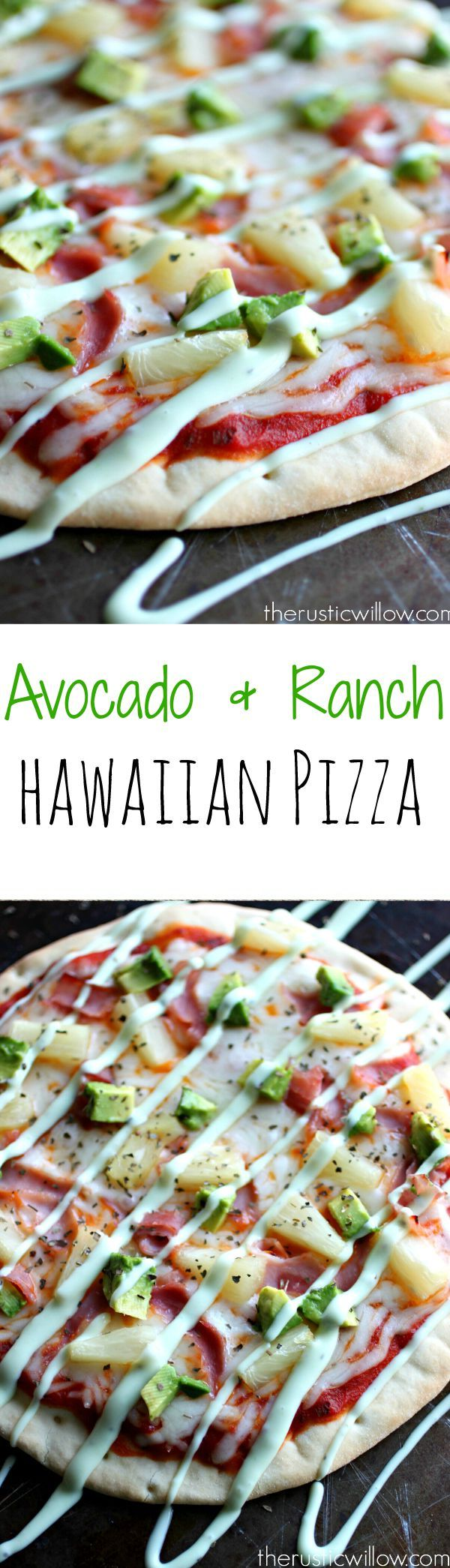 Incredibly delicious Hawaiian Pizza topped with avocado and ranch   therusticwillow.com