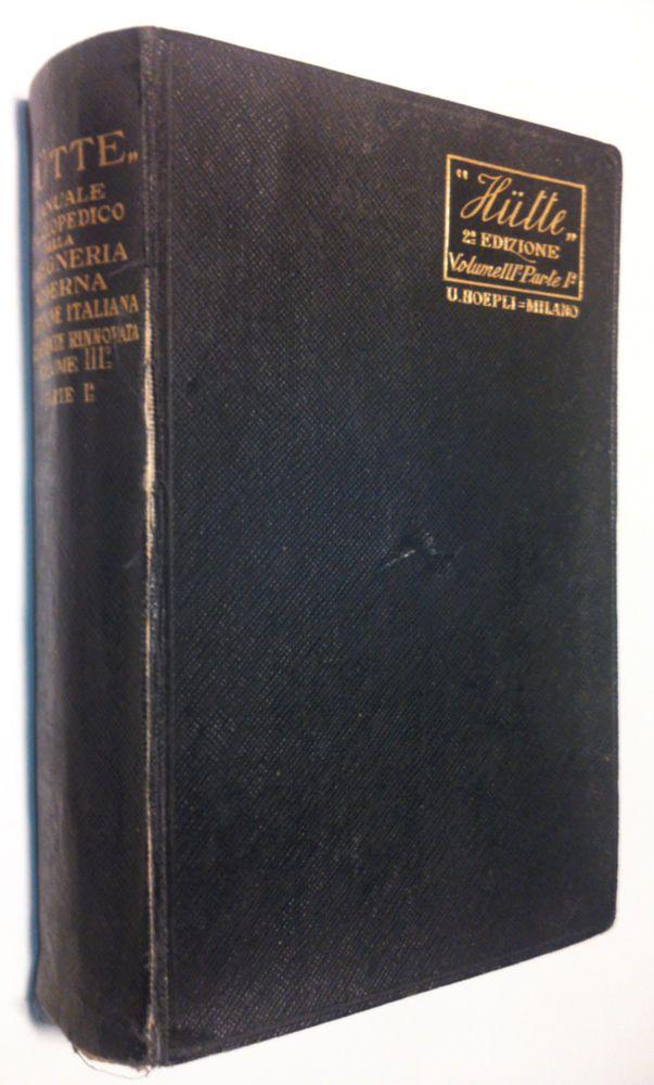 HÜTTE Manuale Enciclopedico della Ingegneria Moderna Volume III Parte I 1930