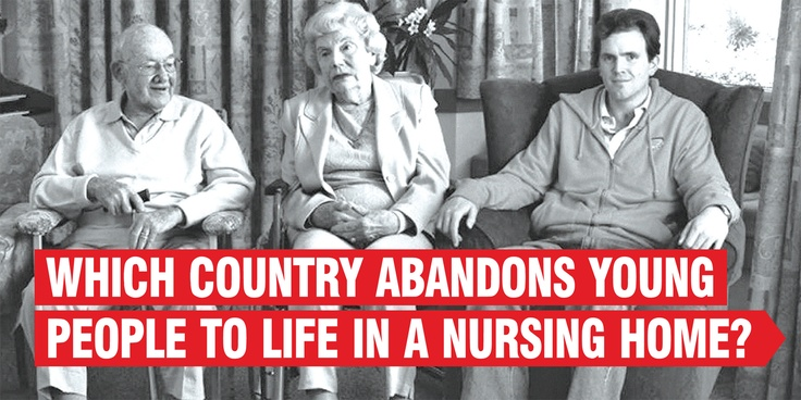 Which country abandons young people to life in a nursing home?