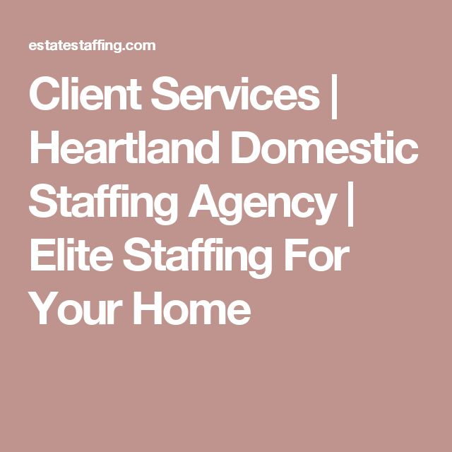 Client Services | Heartland Domestic Staffing Agency | Elite Staffing For Your Home