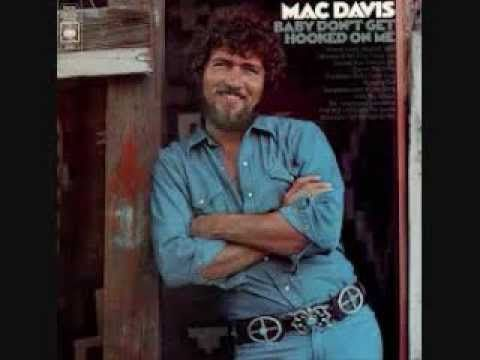 """Mac Davis has his 72nd birthday today 1-21. He was born in 1942. Here's Mac Davis singing his hit song from 1972, """"Baby Don't Get Hooked On Me"""""""