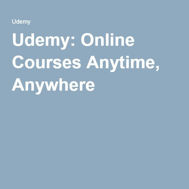 Udemy: Online Courses Anytime, Anywhere