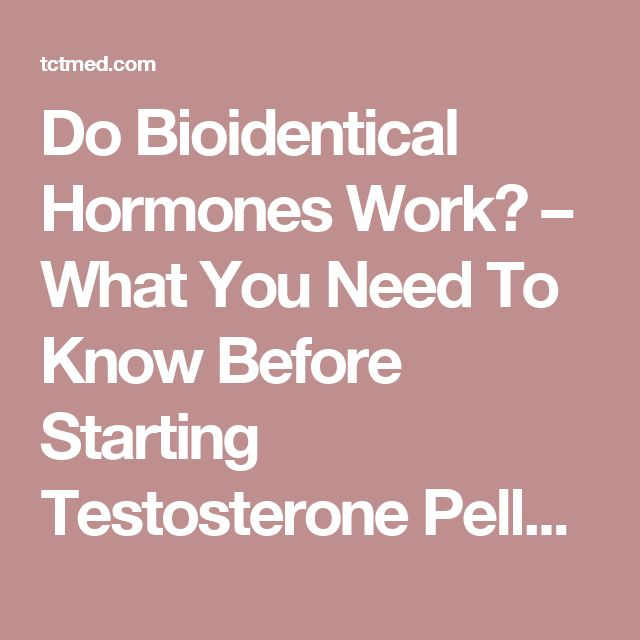 Do Bioidentical Hormones Work? – What You Need To Know Before Starting Testosterone Pellet Therapy