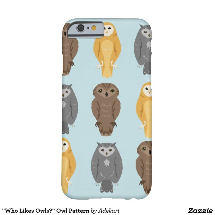 """Who Likes Owls?"" Owl Pattern  iPhone 6 Case. Available multiple models of phones!   http://www.zazzle.com/adekart/gifts?cg=196046751037468929"