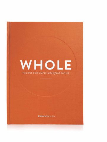 (Pre-Order) WHOLE – Recipes for Simple Wholefood Eating