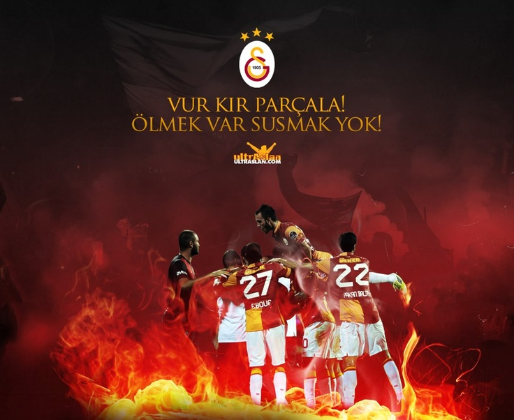 Vur Kır Parçala ! Ölmek Var Susmak Yok ! Galatasaray