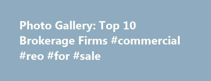 Photo Gallery: Top 10 Brokerage Firms #commercial #reo #for #sale http://commercial.remmont.com/photo-gallery-top-10-brokerage-firms-commercial-reo-for-sale/  #what is commercial real estate brokerage # Top 10 Brokerage Firms It was another year of robust growth for commercial real estate brokerage firms. Increases in investment sales and leasing activity enabled many of the firms on our list to grow their transaction volumes by 15 percent or more, with some firms experiencing particularly…