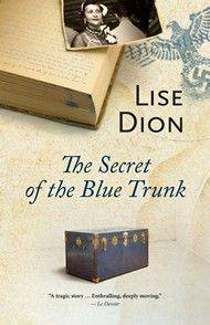 THE SECRET OF THE BLUE TRUNK by Lise Dion (@Dundurn Press) is the winner of the Forest of Reading White Pine Award for Non-Fiction, 2014!