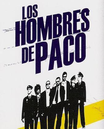 Los hombres de Paco (Serie de TV) (2005) - FilmAffinity