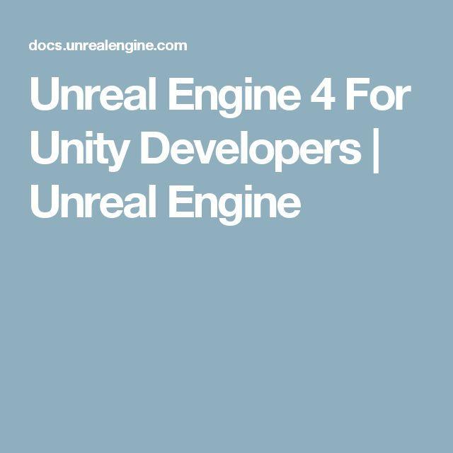 Unreal Engine 4 For Unity Developers | Unreal Engine