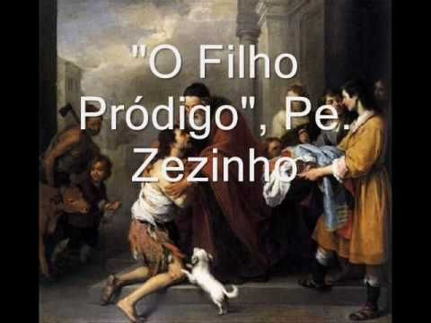 O Filho Pródigo - Padre Zezinho