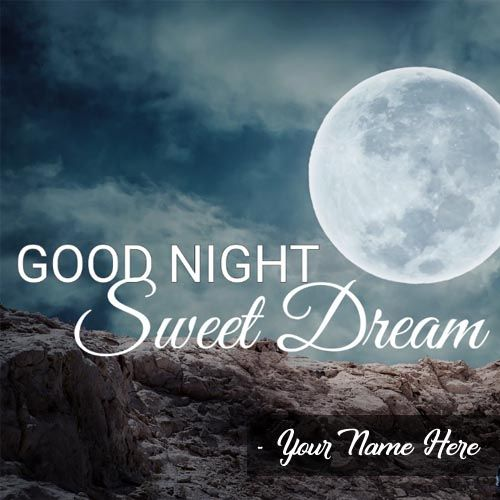 Print Name Good Night Sweet Dream Greeting Card Photo Maker Good