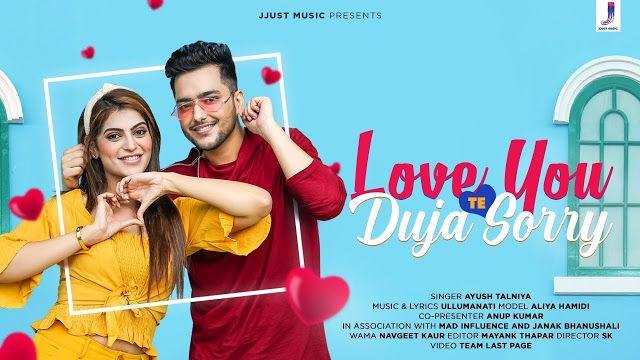 Love You Te Duja Sorry Song Lyrics Ayush Talniya In 2020 Sorry Lyrics Romantic Love Song Lyrics Of English Songs