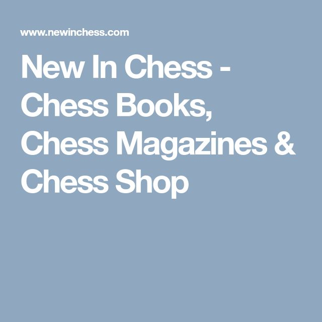 New In Chess - Chess Books, Chess Magazines & Chess Shop