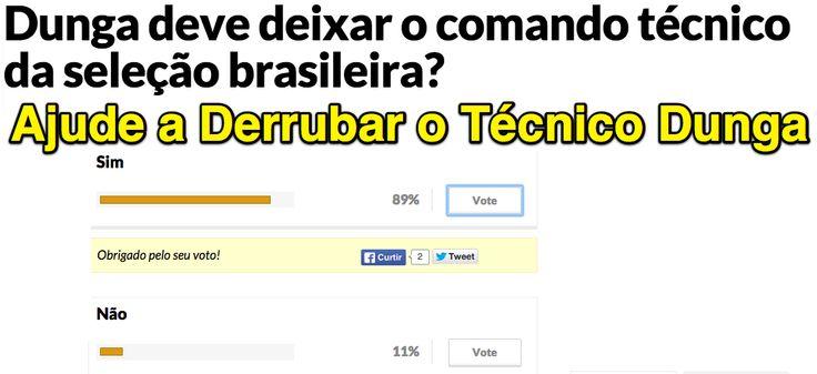 Ajude a Derrubar o Técnico Dunga [Enquete Placar] ➤ http://placar.abril.com.br/enquete/dunga-deve-deixar-o-comando-tecnico-da-selecao-brasileira ②⓪①⑤ ⓪⑥ ②⑧ #ForaDunga