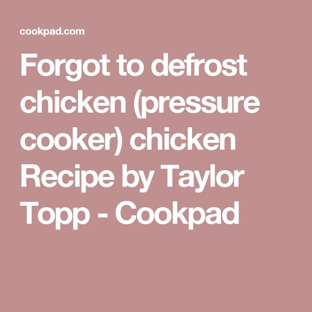 17 best ideas about defrost chicken on pinterest chicken and peppers in crock pot free rice - Defrost chicken safe way ...
