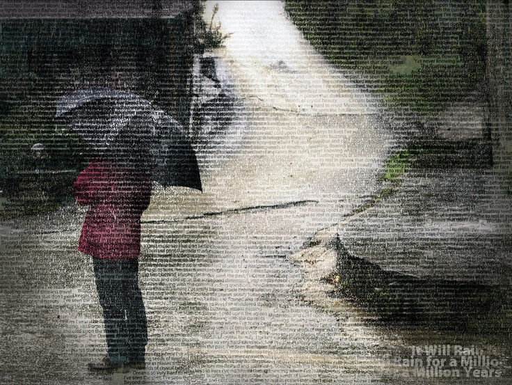 """""""It Will Rain for a Million Years"""" from my project """"Alternative Snapshots of Our World"""""""
