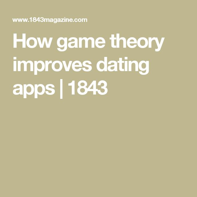 How game theory improves dating apps