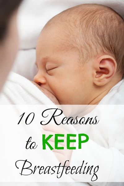 Earlier, I wrote a list of Reasons to Stop Breastfeeding, so it only seems right to have a list of 10 reasons to keep breastfeeding to compare it to.