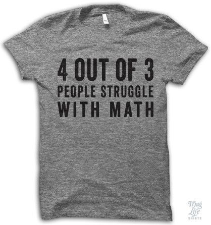 4 out of 3 people struggle with math.