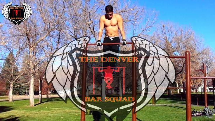 The Mile High City Street workout / Calisthenics! The Denver Bar Squad